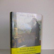Libros de segunda mano: JUANA LA LOCA LA CAUTIVA DE TORDESILLAS. (MANUEL FERNANDEZ ALVAREZ) 2001. Lote 51332124