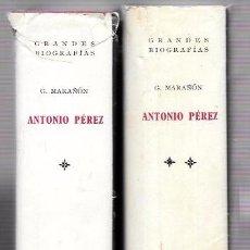 Libros de segunda mano: GRANDES BIOGRAFÍAS. ANTONIO PÉREZ. G. MARAÑÓN. 2 TOMOS. EDIT. ESPASA-CALPE. MADRID, 1963.. Lote 51701123