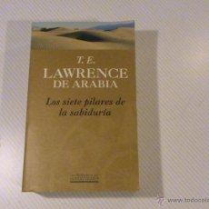 Libros de segunda mano: LOS SIETE PILARES DE LA SABIDURÍA (AUTOR: T.E. LAWRENCE DE ARABIA) . Lote 51633206