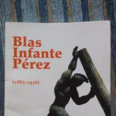 Libros de segunda mano: BLAS INFANTE PEREZ (19885-1936) - MANUEL RUIZ ROMERO (CENTRO DE ESTUDIOS ANDALUCES 2010). Lote 51889946