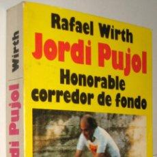 Libros de segunda mano: JORDI PUJOL HONORABLE CORREDOR DE FONDO - . Lote 51997370