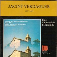 Libros de segunda mano: JACINT VERDAGUER (1877-1977). (EN EL CENTENARI DE L'ATLÀNTIDA). NADALA 1977. Lote 52013136