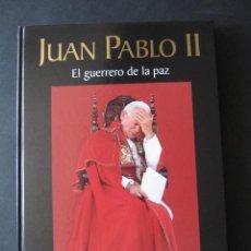 Libros de segunda mano: JUAN PABLO II EL GUERRERO DE LA PAZ. NATIONAL GEOGRAPHIC.. Lote 52018835