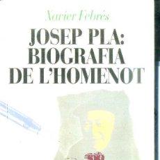 Libros de segunda mano: FEBRÉS : JOSEP PLA, BIOGRAFIA DE L'HOMENOT (PLAZA, 1990) PRIMERA EDICIÓN. Lote 52310735