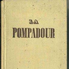 Libros de segunda mano: MARIO BUGGELLI : LA POMPADOUR, FAVORITA REAL (IBERIA, 1948). Lote 52449829