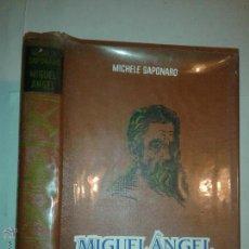 Libros de segunda mano: MIGUEL ÁNGEL 1963 MICHELE SAPONARO 1º EDICIÓN EDITORIAL PLANETA . Lote 52462487