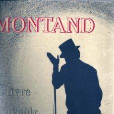 Libros de segunda mano: MONTAND. LE LIVRE DU SOUVENIR ( EN FRANCÉS ). Y UN LIBRO SORPRESA DE REGALO. Lote 52594000