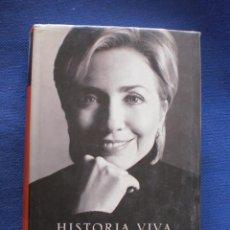Libros de segunda mano: HISTORIA VIVA.MEMORIA DE HILLARY CLINTON. Lote 52604833