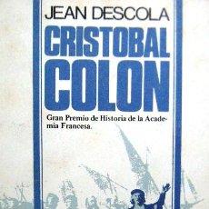 Libros de segunda mano: CRISTÓBAL COLÓN (JEAN DESCOLA) - BIOGRAFÍA - HISTORIA. Lote 52731688