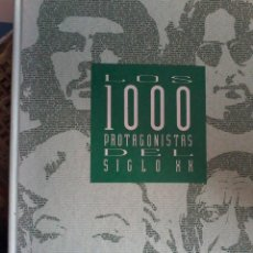 Libros de segunda mano: LOS 1000 PROTAGONISTAS DEL SIGLO XX-EL PAIS. Lote 52769784