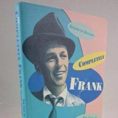 Livres d'occasion: COMPLETELY FRANK. THE LIFE OF FRANK SINATRA. DEBORA HOLDER. INGLÉS. GRAN FORMATO. Lote 52834769