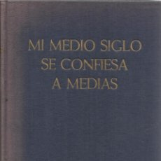 Libros de segunda mano: MI MEDIO SIGLO SE CONFIESA A MEDIAS. CÉSAR GONZÁLEZ RUANO. EDICIONES NOGUER. BARCELONA. 1951. Lote 74485945