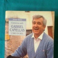 Libros de segunda mano: CONVERSA AMB GABRIEL CAÑELLAS (L'AMO EN BIEL). Lote 53045806