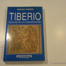 Libros de segunda mano: TIBERIO. HISTORIA DE UN RESENTIMIENTO. (AUTOR: GREGORIO MARAÑÓN). Lote 178903628