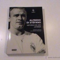 Libros de segunda mano: ALFREDO DI STÉFANO. HISTORIAS DE UNA LEYENDA (A: ENRIQUE ORTEGO Y LUIS MIGUEL GONZÁLEZ). Lote 53262827