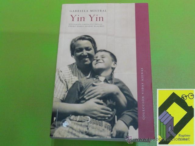MISTRAL, GABRIELA: YIN YIN (JUAN MIGUEL GODOY MENDOZA). EL SOBRINO DE GABRIELA MISTRAL. (Libros de Segunda Mano - Biografías)