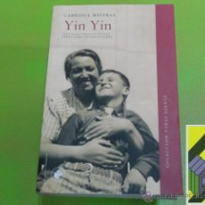 Libros de segunda mano: MISTRAL, GABRIELA: YIN YIN (JUAN MIGUEL GODOY MENDOZA). EL SOBRINO DE GABRIELA MISTRAL.. Lote 53471823
