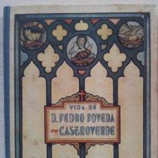 Libros de segunda mano: VIDA DE DON PEDRO POVEDA CASTROVERDE - POR SILVERIO DE SANTA TERESA (1942). Lote 117495967