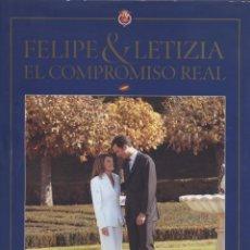 Libros de segunda mano: FELIPE & LETIZIA-EL COMPROMISO REAL. Lote 53773201