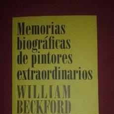 Libros de segunda mano: WILLIAM BECKFORD - MEMORIAS BIOGRÁFICAS DE PINTORES EXTRAORDINARIOS. Lote 63581399
