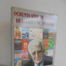 Libros de segunda mano: CARLOS MIGUEL SUAREZ RADILLO. OCHENTA AÑOS DE TEATRO VIAJES Y DE AMISTAD. DEDICADO POR AUTORES.. Lote 53942034