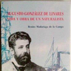 Libros de segunda mano: AUGUSTO GONZÁLEZ DE LINARES. VIDA Y OBRA DE UN NATURALISTA,BENITO MADARIAGA DE LA CAMPA. LIBRO NUEVO. Lote 53955857