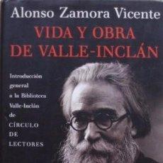 Libros de segunda mano: VIDA Y OBRA DE VALLE-INCLÁN (1866-1936)/ALONSO ZAMORA VICENTE - CÍRCULO DE LECTORES. Lote 53978296