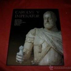 Libros de segunda mano: CAROLUS V IMPERATOR (CARLOS V EMPERADOR). Lote 54001103