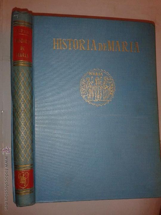 HISTORIA DE MARÍA 1957 P. LÁZARO DE ASPURZ 1º EDICIÓN COMPAÑIA BIBLIOGRÁFICA ESPAÑOLA (Libros de Segunda Mano - Biografías)