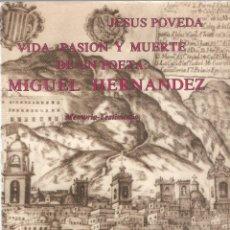 Libros de segunda mano: VIDA, PASIÓN Y MUERTE DE UN POETA: MIGUEL HERNÁNDEZ - JESÚS POVEDA - EDICIONES OASIS, 1975.. Lote 54047645
