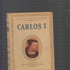 Libros de segunda mano - VIDAS DE GRANDES HOMBRES CARLOS I / ANTONIO IGUAL UBEDA -ED. SEIX BARRAL 1945 - 54115563