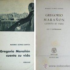 Libros de segunda mano: GÓMEZ SANTOS, MARINO. GREGORIO MARAÑÓN CUENTA SU VIDA. 1961.. Lote 54172483