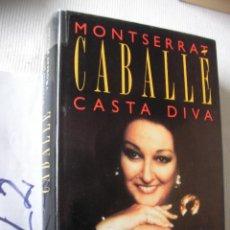 Libros de segunda mano: MONSERRAT CABALLET, CASTA DIVA - PULLEN Y JAY-TAYLOR. Lote 54195390
