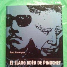 Libros de segunda mano: EL LLARG ADÉU DE PINOCHET / TONI CRUANYES / CIUTAT VELLA / 2004. Lote 54203938