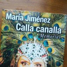 Libros de segunda mano: CALLA CANALLA - MARIA JIMENEZ. Lote 169853500