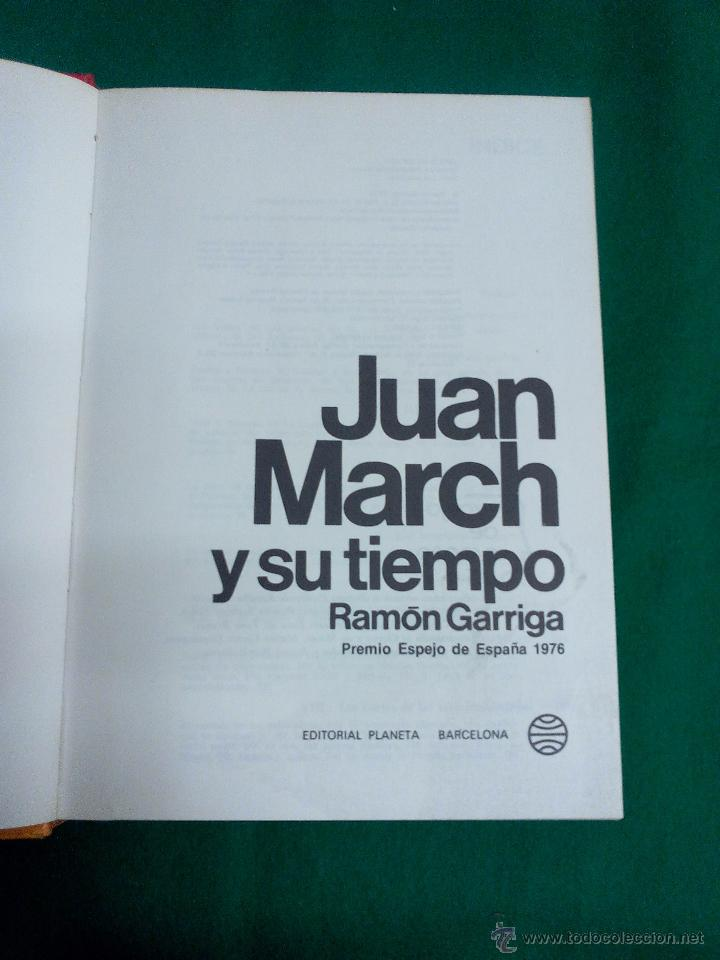 JUAN MARCH Y SU TIEMPO .-RAMON GARRIGA .- PREMIO ESPEJO DE ESPAÑA 1976 .- PLANETA (Libros de Segunda Mano - Biografías)