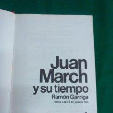 Libros de segunda mano: JUAN MARCH Y SU TIEMPO .-RAMON GARRIGA .- PREMIO ESPEJO DE ESPAÑA 1976 .- PLANETA. Lote 54281681