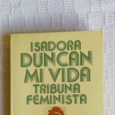 Libros de segunda mano: ISADORA DUNCAN-MI VIDA. Lote 54320853