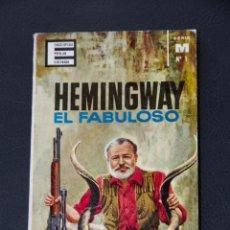 Libros de segunda mano: HEMINGWAY EL FABULOSO - ENRIQUE SORDO - ENCICLOPEDIA POPULAR ILUSTRADA - SERIE M Nº 1. Lote 54344677