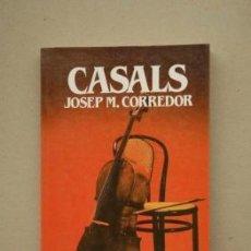 Libros de segunda mano: CASALS (JOSEP M. CORREDOR). Lote 54518144