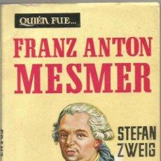 Libros de segunda mano: STEFAN ZWEIG. FRANZ ANTON MESMER. . Lote 54566820