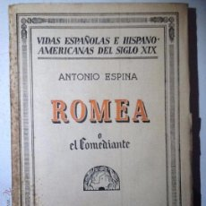 Libros de segunda mano: ROMEA O ELCOMEDIANTE 1935 ANTONIO ESPINA INTONSO VIDAS ESPAÑOLAS E HISPANOAMERICANAS. Lote 54592278