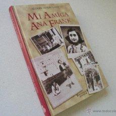 Libros de segunda mano: MI AMIGA ANA FRANK-ALISON LESLIE GOLD-1ª. EDC.- JUNIO 1998-EDICIONES GRUPO ZETA. Lote 54806446
