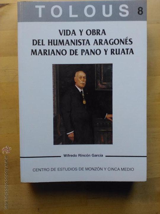 RINCÓN GARCÍA: VIDA Y OBRA DEL HUMANISTA ARAGONÉS MARIANO DE PANO Y RUATA, (1997) (Libros de Segunda Mano - Biografías)
