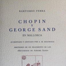 Libros de segunda mano: CHOPIN Y GEORGE SAND EN MALLORCA. BARTOLOMEU FERRA.. Lote 54903891