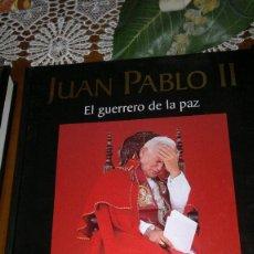 Libros de segunda mano: JUAN PABLO II EL GUERRERO DE LA PAZ - NATIONAL GEOGRAPHIC. Lote 55064071