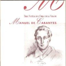 Libros de segunda mano: BREU NOTÍCIA DE L'OBRA I DE LA VIDA DE MANUEL DE CABANYES : 1808-1833. Lote 55318293