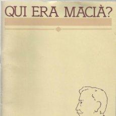 Libros de segunda mano: QUI ERA MACIÀ? - JOAQUIM ALOY I BOSCH. Lote 55318641