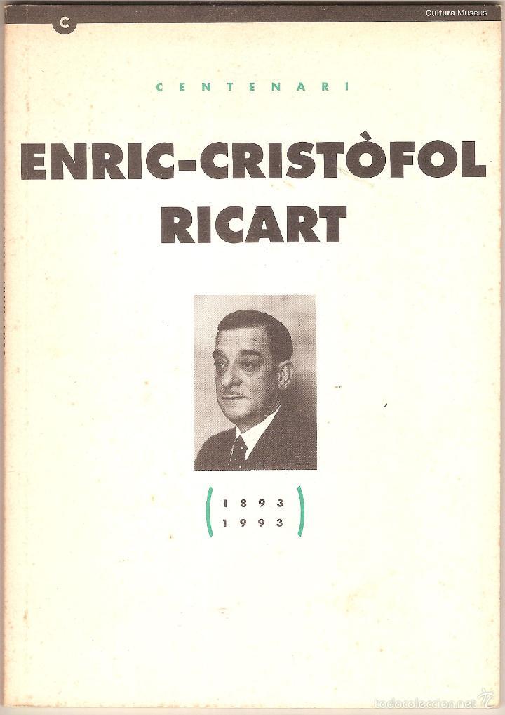CENTENARI ENRIC-CRISTÒFOL RICART : 1893-1993 / [ORIOL PI DE CABANYES, EULÀLIA CARNICER] (Libros de Segunda Mano - Biografías)