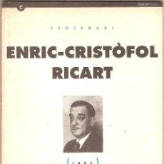 Libros de segunda mano: CENTENARI ENRIC-CRISTÒFOL RICART : 1893-1993 / [ORIOL PI DE CABANYES, EULÀLIA CARNICER] . Lote 55318728